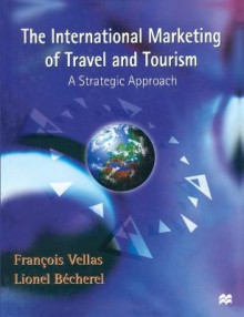 The International Marketing of Travel and Tourism av Francois Vellas og Lionel Becherel (Heftet)