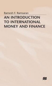 An Introduction to International Money and Finance av Ramesh F. Ramsaran (Innbundet)