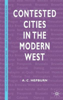 Contested Cities in the Modern West av A. C. Hepburn (Innbundet)