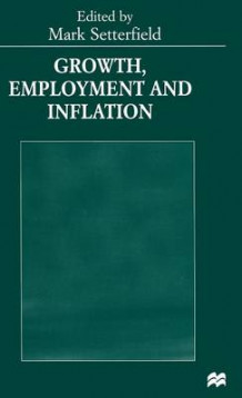 Growth, Employment, and Inflation (Innbundet)