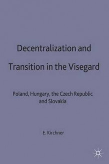 Decentralization and Transition in the Visegrad (Innbundet)