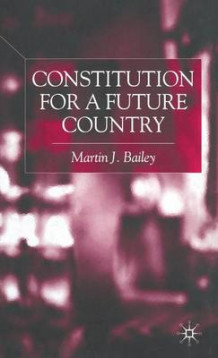 Constitution for a Future Country av Martin J. Bailey (Innbundet)
