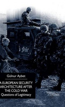 A European Security Architecture After the Cold War av Gulnur Aybet (Innbundet)
