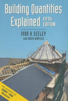 Building Quantities Explained av Ivor H. Seeley og Roger Winfield (Heftet)