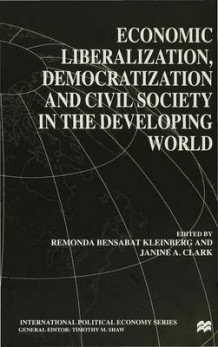 Economic Liberalization, Democratization and Civil Society in the Developing World (Innbundet)