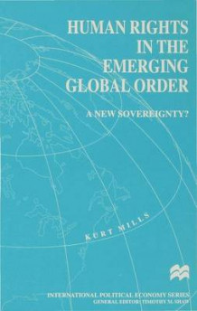 Human Rights in the Emerging Global Order av K. Mills (Innbundet)