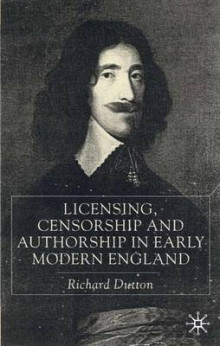 Licensing, Censorship and Authorship in Early Modern England av R. Dutton (Innbundet)