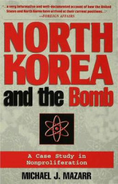 North Korea and the Bomb av Michael J. Mazarr (Heftet)