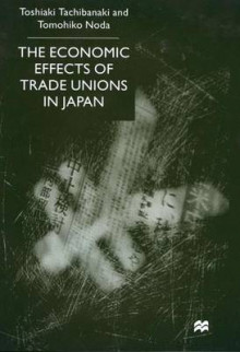 The Economic Effects of Trade Unions in Japan av Toshiaki Tachibanaki og Tomohiko Noda (Innbundet)
