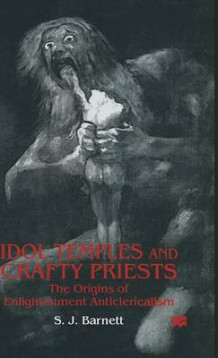 Idol Temples and Crafty Priests av S. J. Barnett (Innbundet)