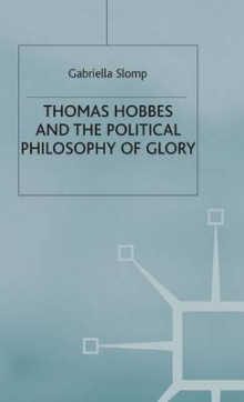 Thomas Hobbes and the Political Philosophy of Glory av Gabriella Slomp (Innbundet)