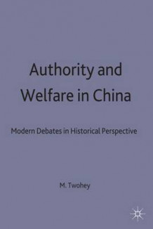 Authority and Welfare in China av Michael Twohey (Innbundet)