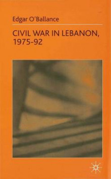 Civil War in Lebanon, 1975-92 av Edgar O'Ballance (Innbundet)