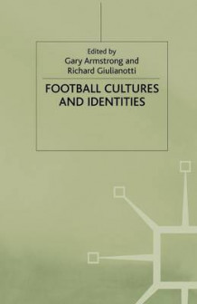 Football Cultures and Identities av Gary Armstrong (Heftet)