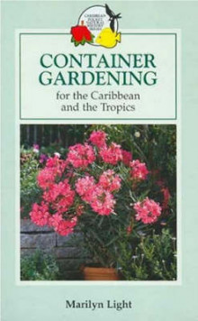 Container Gardening for the Caribbean and the Tropics av Marilyn Light (Heftet)