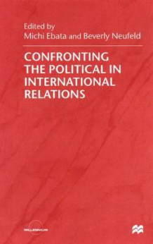 Confronting the Political in International Relations (Heftet)