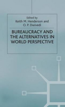 Bureaucracy and the Alternatives in World Perspective (Innbundet)
