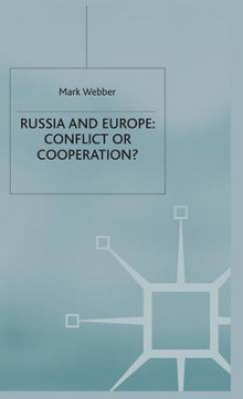 Russia and Europe:Conflict or Cooperation? av Mark Webber (Innbundet)