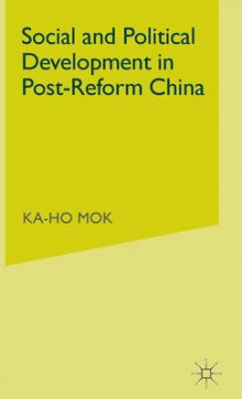 Social and Political Development in Post-reform China av Ka-Ho Mok (Innbundet)