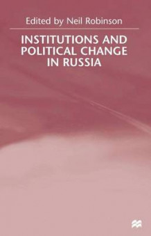 Institutions and Political Change in Russia (Innbundet)