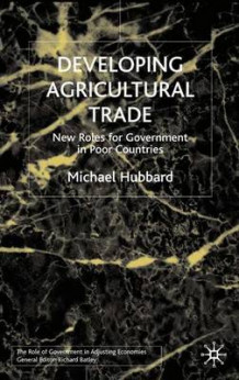 Developing Agricultural Trade av Michael Hubbard (Innbundet)