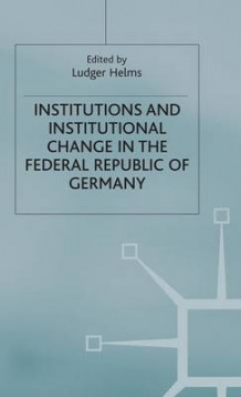 Institutions and Institutional Change in the Federal Republic of Germany (Innbundet)