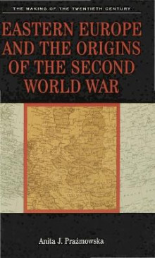 Eastern Europe and the Origins of the Second World War av Anita J. Prazmowska (Innbundet)