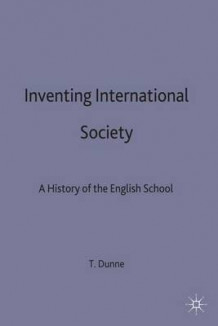 Inventing International Society 1998 av Tim Dunne (Heftet)