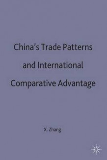 China's Trade Patterns and International Comparative Advantage av Xiao-Guang Zhang (Innbundet)