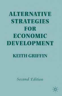 Alternative Strategies for Economic Development av Keith Griffin (Heftet)