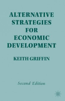 Alternative Strategies for Economic Development 1999 av Keith Griffin (Heftet)