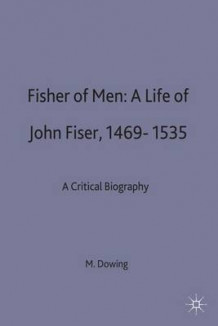 Fisher of Men: A Life of John Fisher, 1469-1535 av Maria Dowling (Innbundet)