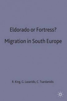 Eldorado or Fortress? Migration in Southern Europe (Innbundet)
