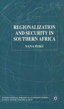 Regionalization and Security in Southern Africa av Nana Poku (Innbundet)