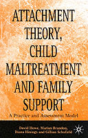 Attachment Theory, Child Maltreatment and Family Support av David Howe, Gillian Schofield, Marian Brandon og Diana Hinings (Heftet)