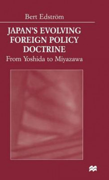Japan's Evolving Foreign Policy Doctrine av Bert Edstrom (Innbundet)