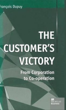 The Customer's Victory av Francois Dupuy (Innbundet)