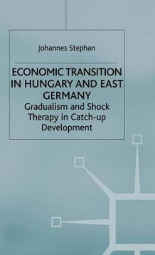 Economic Transition in Hungary and East Germany av J. Stephan (Innbundet)