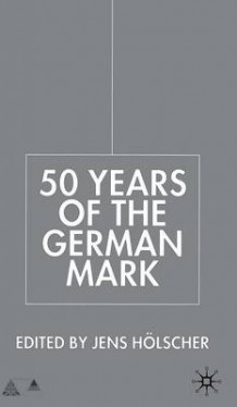 Fifty Years of the German Mark 2001 (Innbundet)