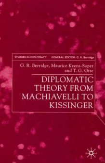 Diplomatic Theory from Machiavelli to Kissinger av G. R. Berridge, Maurice Keens-Soper og Thomas G. Otte (Innbundet)