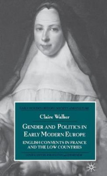 Gender and Politics in Early Modern Europe 2003 av Claire Walker (Innbundet)