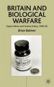 Britain and Biological Warfare av Brian Balmer (Innbundet)