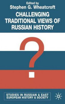 Challenging Traditional Views of Russian History (Innbundet)