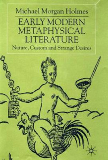 Early Modern Metaphysical Literature av Michael Morgan Holmes (Innbundet)