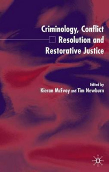 Criminology, Conflict Resolution and Restorative Justice (Innbundet)