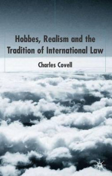 Hobbes, Realism and the Tradition of International Law av Charles Covell (Innbundet)