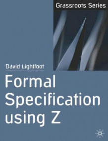 Formal Specification Using Z av David Lightfoot (Heftet)