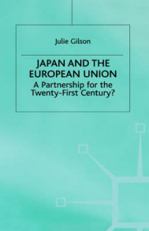 Japan and the European Union av Julie Gilson (Innbundet)