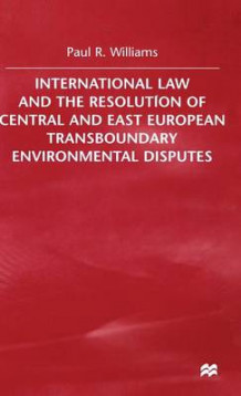 International Law and the Resolution of Central and East European av Paul D. Williams (Innbundet)