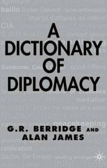 A Dictionary of Diplomacy av G. R. Berridge og Alan James (Innbundet)